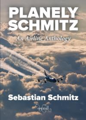 Planely Schmitz : An Airline Anthology