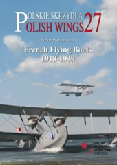 Polish Wings 27: French Flying Boats%2