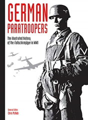 German Paratroopers: The Illustrated His