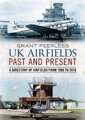 UK Airfields Past and Present - A Di