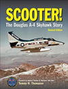Scooter! The Douglas A-4 Skyhawk Story (Revised Edition)