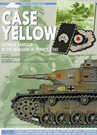 Case Yellow: German Armour in the Invasion of France 1940