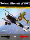 Roland Aircraft of WWI: A Centennial Perspective on Great War Airplannes
