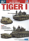 How to Build the Steel Wheeled Tiger I REVISED EDITION