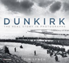 Dunkirk : The Real Story in Photogra