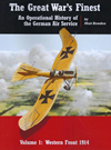 The Great War's Finest - An Operational History of the German Air Service Volume 1 Western Front 1914