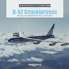 B-52 Stratofortress: Boeing''s Iconic%