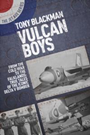 Vulcan Boys : From the Cold War to