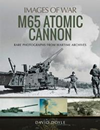 Images of War: M65 Atomic Cannon-Rare%