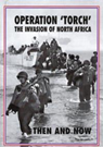 Operation Torch: The Invasion of North
