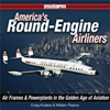 America''s Round-Engine Airliners