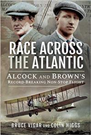 Race Across the Atlantic : Alcock an