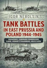 Tank Battles in East Prussia and Polan