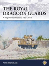 The Royal Dragoon Guards: A Regimental