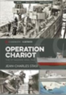 Operation Chariot: The St Nazaire Raid 1942