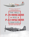 The Bell P39 Airacobra and P63 Kingcobra Fighters Soviet Service During World War II