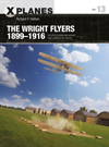 X Planes 13 The Wright Flyers 1899-1916