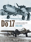 Dornier Do 17: The Flying pencil in Luftwaffe Service, A Combat and Photographic Record 1936-45