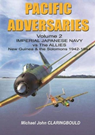 Pacific Adversaries Vol.2: Imperial Japanese Navy vs the Allies New Guinea & the Solomons 1942-1944