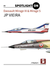 Spotlight On Dessault Mirage III & M