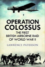 Operation Colossus: The First British