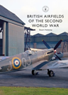 British Airfields of the Second World