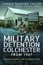 Military Detention Colchester: From 1947