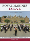 Royal Marines Deal: A Pictorial Histor