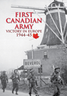First Canadian Army: Victory in Europe