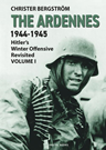 The Ardennes 1944-1945 Hitler''s Winte