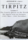 Schlachtschiff Tirpitz Volume V - The Lonely Queen in the North