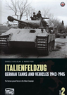Italienfeldzug: German Tanks and Vehicles 1943-45 Vol.2