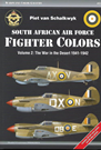 South African Air Force Fighter Colors: Vol.2 The War in the Desert 1941-42