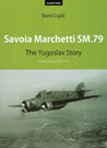 Savoia Marchetti SM.79 - The Yugoslav Story Operational Record 1939-47
