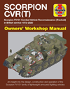 Haynes Manual: Scorpion CVR(T) Scorpion FV101 Combat Vehicle Reconnaissance (Tracked) in British Service 1972-2020