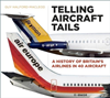 Telling Aircraft Tails: A History of Britain's Airlines in 40 Aircraft