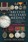 British Military Medals - 2nd Edition: A Guide for the Collector and Family Historian