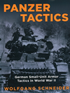 Panzer Tactics: German Small Unit Armor Tactics in WWII